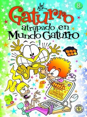 cover image of Gaturro 8. Gaturro atrapado en Mundo Gaturro