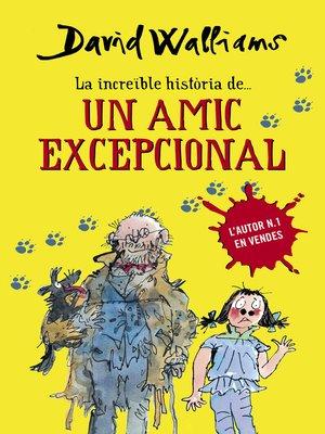cover image of La increïble història de... Un amic excepcional
