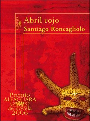 cover image of Abril rojo (Premio Alfaguara de novela 2006)