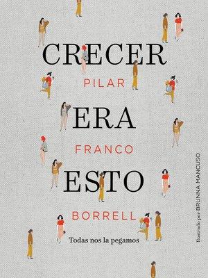 cover image of Crecer era esto