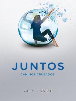 cover image of Caminos cruzados (Juntos 2)