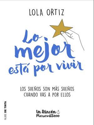 cover image of Lo mejor está por vivir
