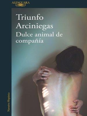 cover image of Dulce animal de compañia
