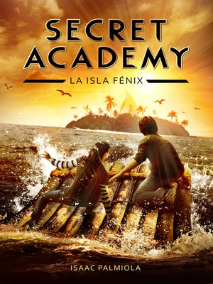 cover image of La isla Fénix (Secret Academy 1)