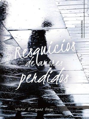 cover image of Resquicios de amores perdidos