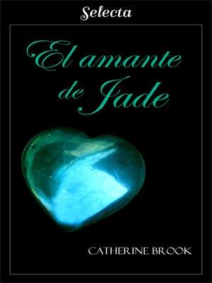 cover image of El amante de Jade (Joyas de la nobleza 5)