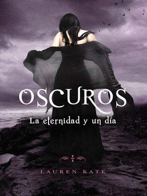 cover image of La eternidad y un día (Oscuros 5)