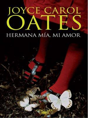 cover image of Hermana mía, mi amor