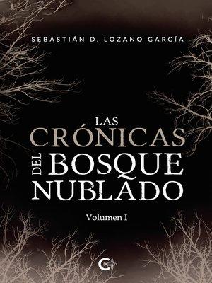 cover image of Las crónicas del bosque nublado--Volumen I