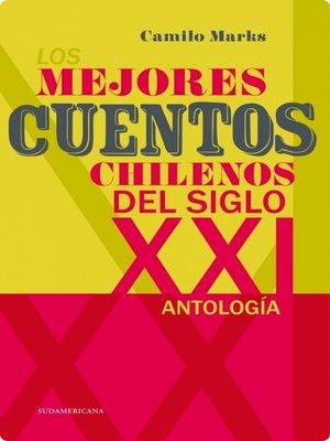 cover image of Los mejores cuentos chilenos del siglo XXI