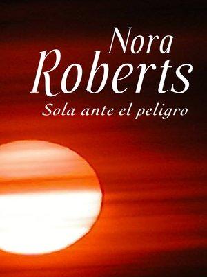 cover image of Sola ante el peligro