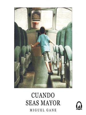 cover image of Cuando seas mayor