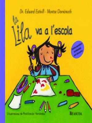 cover image of La Lila va a l'escola (La Lila)