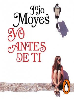 cover image of Yo antes de ti