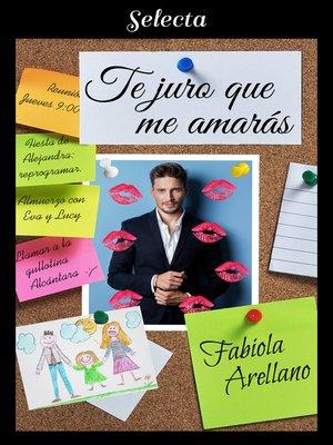 cover image of Te juro que me amarás