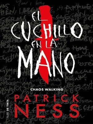 cover image of El cuchillo en la mano (Chaos Walking 1)