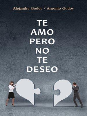 cover image of Te amo, pero no te deseo