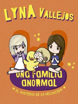 cover image of Una familia anormal. El misterio de la hechicera