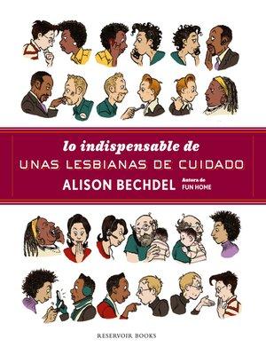 cover image of Lo indispensable de unas lesbianas de cuidado