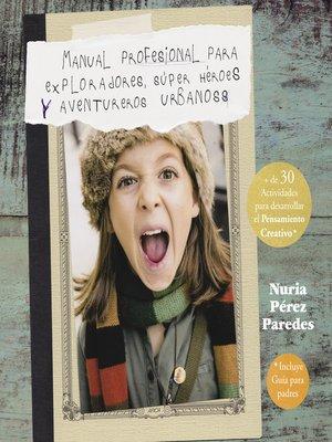 cover image of Manual profesional para exploradores, súper héroes y aventureros urbanos