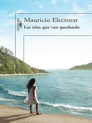 cover image of Las islas que van quedando