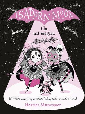 cover image of La Isadora Moon i la nit màgica