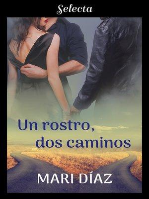 cover image of Un rostro, dos caminos