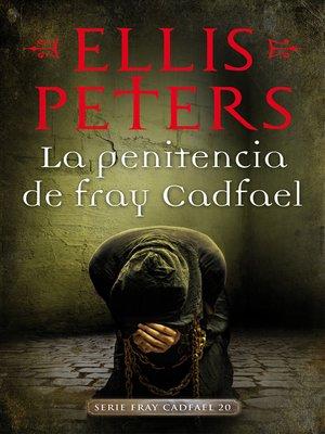 cover image of La penitencia de fray Cadfael (Fray Cadfael 20)