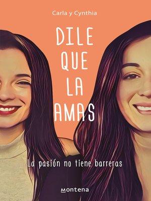 cover image of Dile que la amas