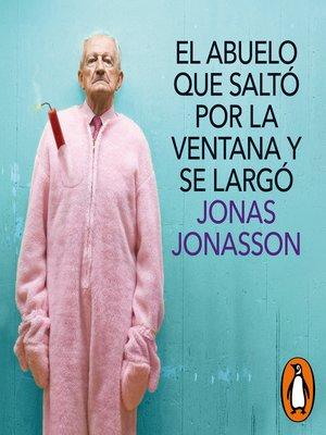 cover image of El abuelo que saltó por la ventana y se largó