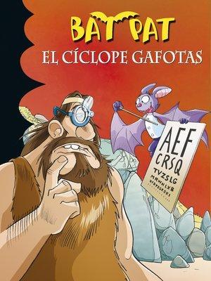 cover image of El cíclope gafotas (Serie Bat Pat 29)