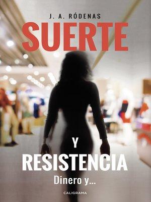 cover image of Suerte y resistencia
