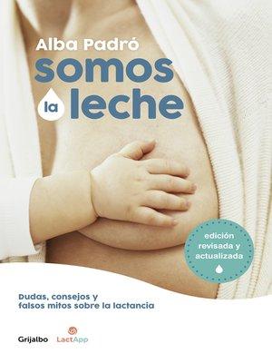cover image of Somos la leche
