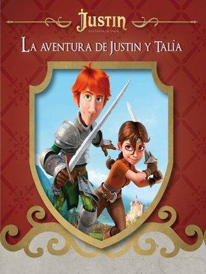 cover image of La aventura de Justin y Talía (Justin y la espada del valor)