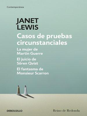 cover image of Casos de pruebas circunstanciales / La mujer de Martin Guerre / El fantasma de Monsieur Scarron / El juicio de Sören Qvist