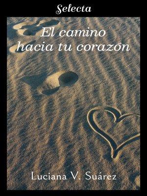 cover image of El camino hacia tu corazón