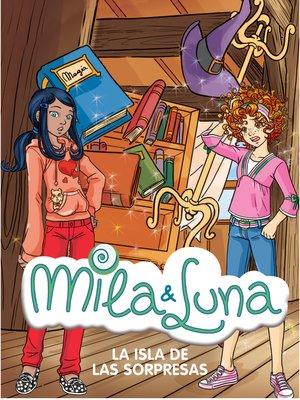 cover image of La isla de las sorpresas (Mila & Luna 12)