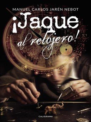 cover image of ¡Jaque al relojero!