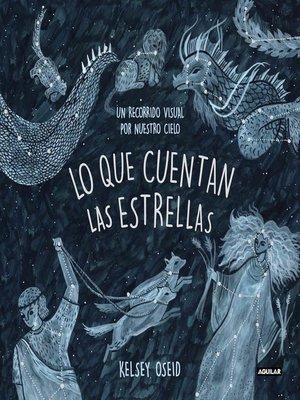 cover image of Lo que cuentan las estrellas