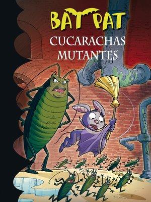 cover image of Cucarachas mutantes (Serie Bat Pat 37)