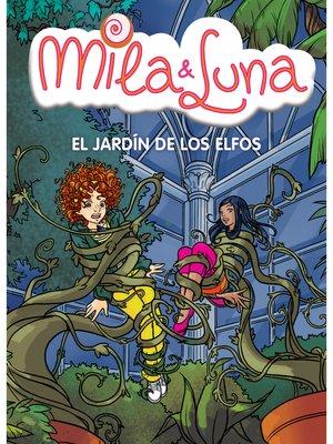 cover image of El jardín de los elfos (Mila & Luna 11)