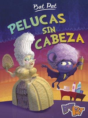 cover image of Pelucas sin cabeza