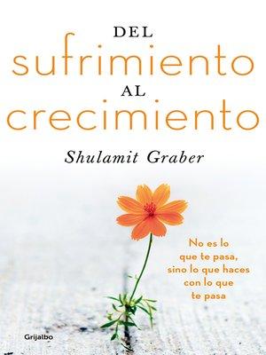 cover image of Del sufrimiento al crecimiento