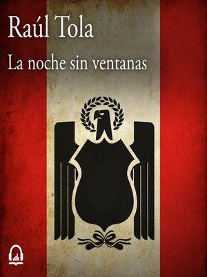 cover image of La noche sin ventanas