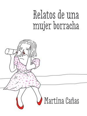 cover image of Relatos de una mujer borracha