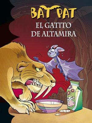 cover image of El gatito de Altamira (Serie Bat Pat 32)