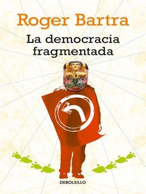cover image of La democracia fragmentada