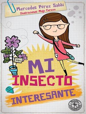 cover image of Mi insecto interesante