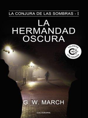 cover image of La hermandad oscura (La conjura de las sombras 1)