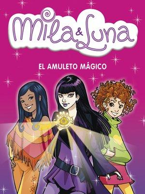 cover image of El amuleto mágico (Mila & Luna 3)